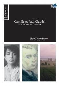 Parution de Camille et Paul Claudel. Une enfance en Tardenois