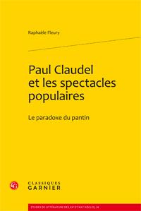Raphaèle Fleury, Paul Claudel et les spectacles populaires. Le paradoxe du pantin