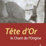 Tete d Or Le chant de l origine